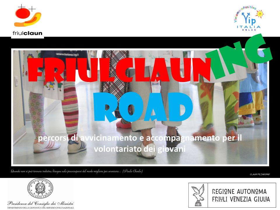 ING FRIULCLAUN ROAD percorsi di avvicinamento e accompagnamento per il volontariato dei giovani