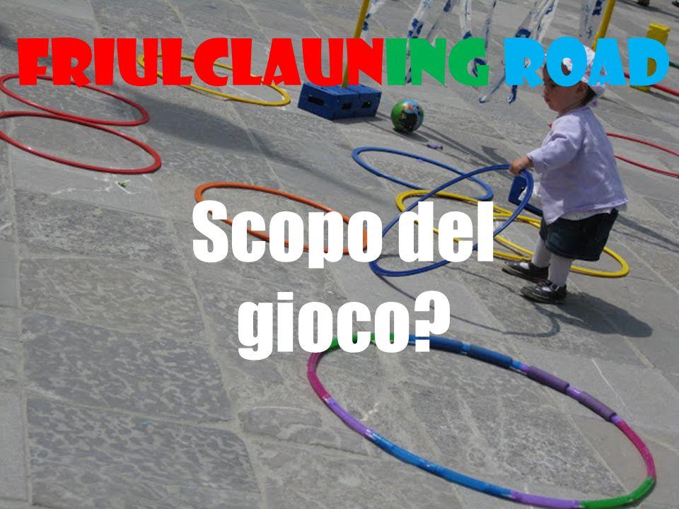 Friulclauning road Scopo del gioco
