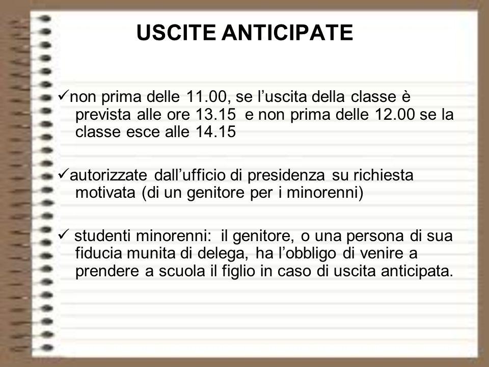 USCITE ANTICIPATE non prima delle 11.00, se luscita della classe è prevista alle ore 13.15 e non prima delle 12.00 se la classe esce alle 14.15 autori
