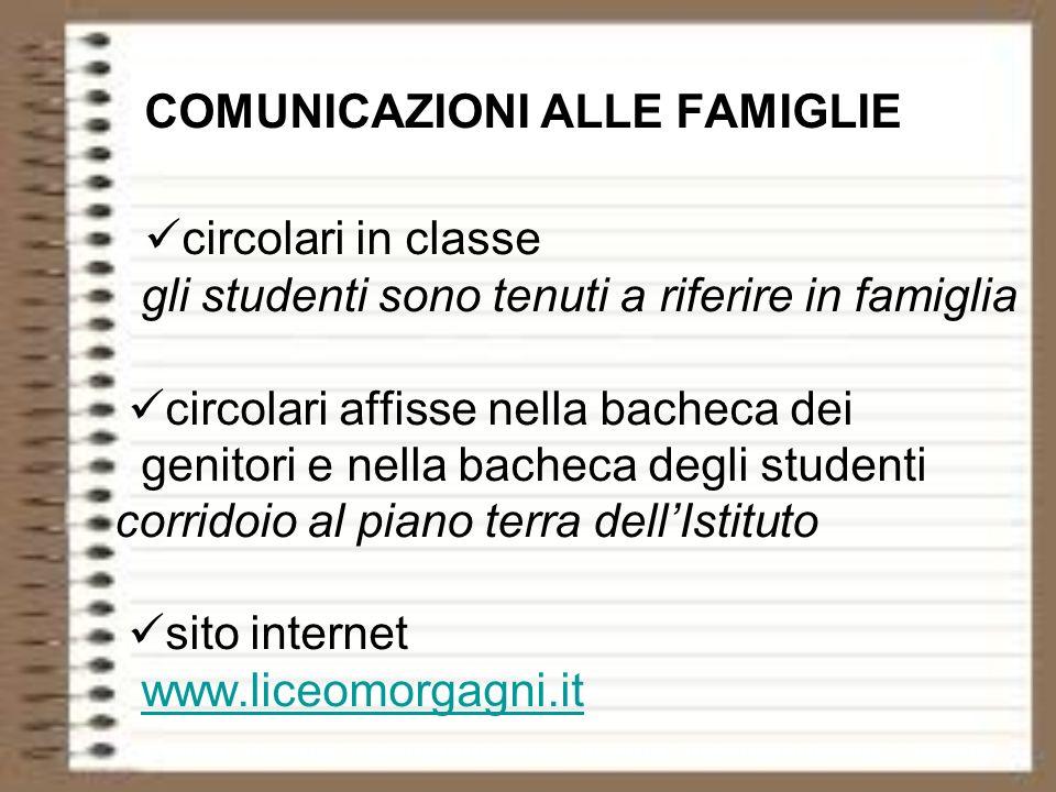 COMUNICAZIONI ALLE FAMIGLIE circolari in classe gli studenti sono tenuti a riferire in famiglia circolari affisse nella bacheca dei genitori e nella b