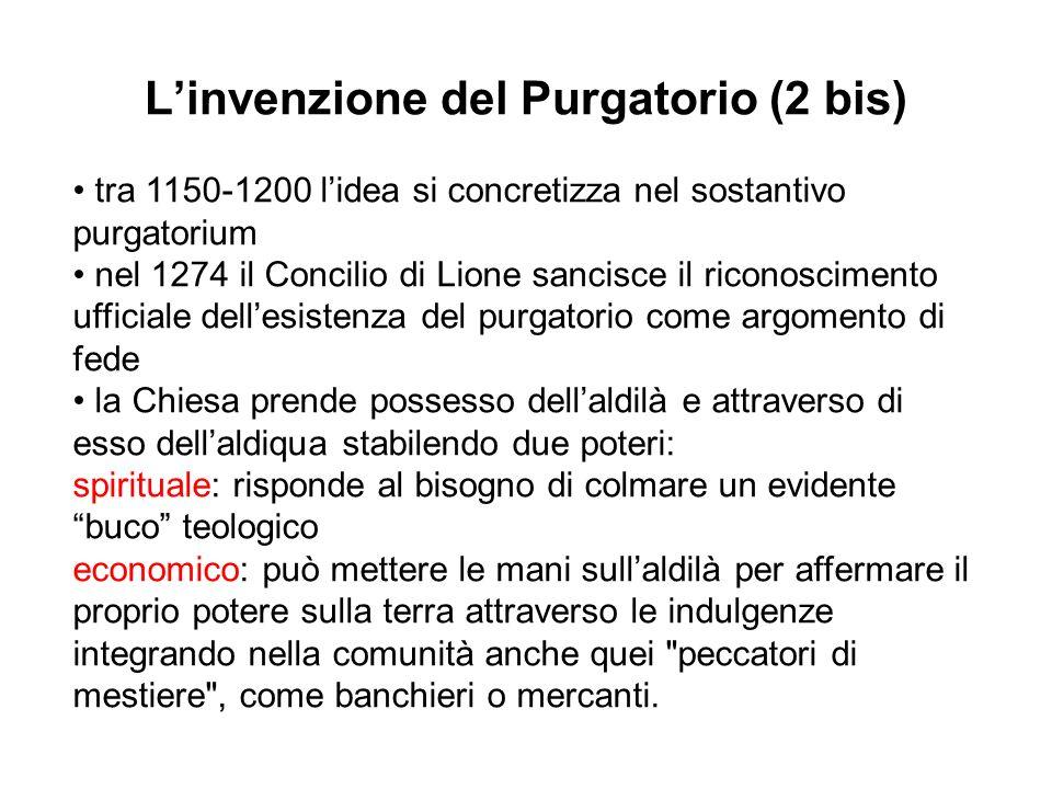 Il ruolo di Dante Dante è il maggior artefice della fortuna del purgatorio Dante conferisce una collocazione precisa e una strutturazione minuziosa, geografica e spirituale al nuovo spazio dellaldilà cristiano fornendo alcune sistemazioni del problema che poi diverranno stabili Dante dimostra come un grande fenomeno teologico- ideologico regga solo se sostenuto anche dallimmaginario sia folclorico sia artistico