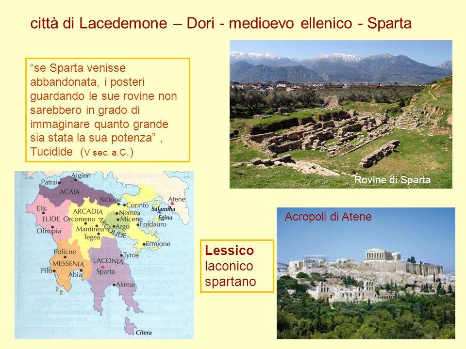 Rovine di Sparta Acropoli di Atene se Sparta venisse abbandonata, i posteri guardando le sue rovine non sarebbero in grado di immaginare quanto grande sia stata la sua potenza, Tucidide ( V sec.