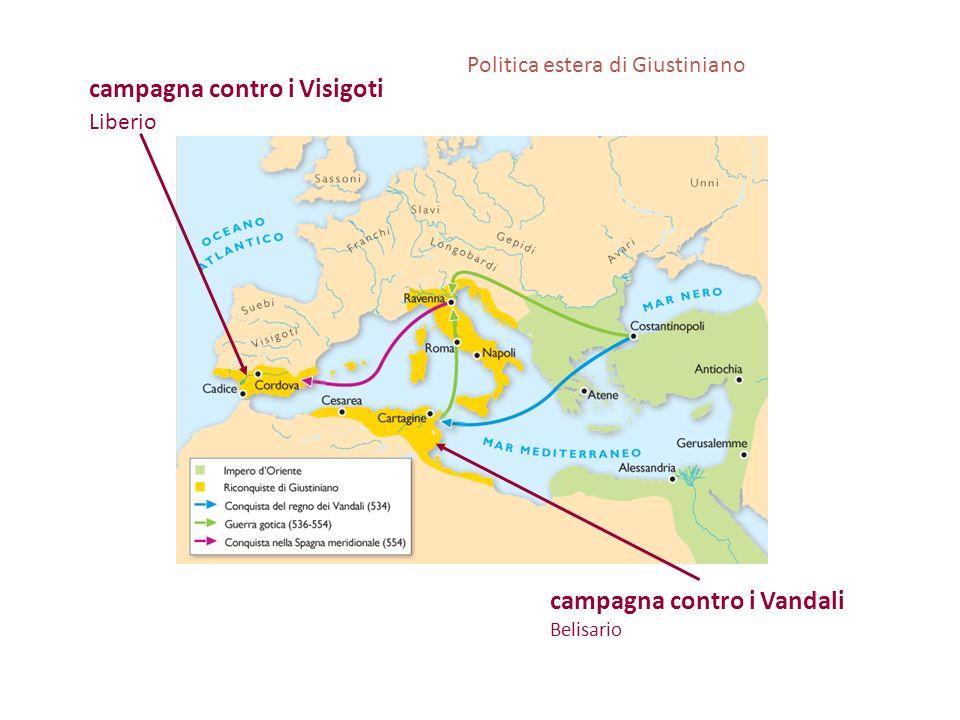 campagna contro i Vandali Belisario campagna contro i Visigoti Liberio Politica estera di Giustiniano