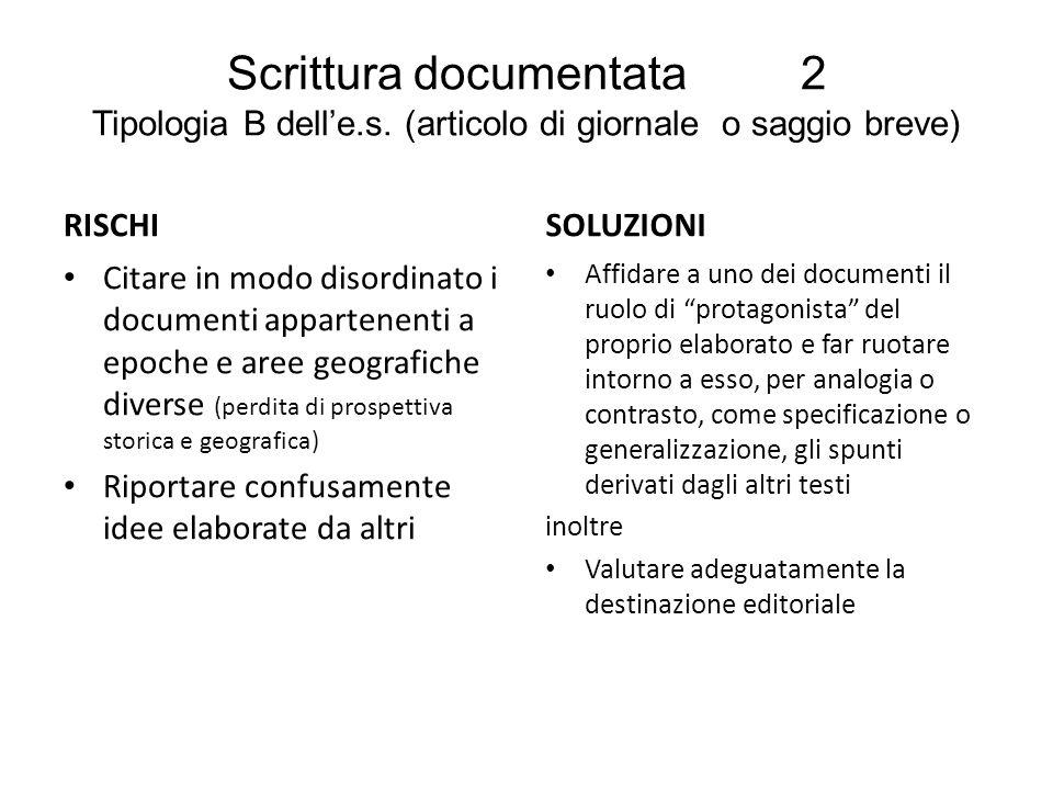 Scrittura documentata 2 Tipologia B delle.s. (articolo di giornale o saggio breve) RISCHI Citare in modo disordinato i documenti appartenenti a epoche