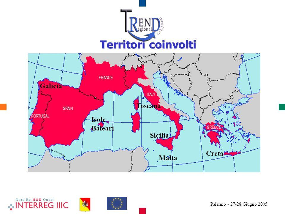 Palermo - 27-28 Giugno 2005 Galicia Toscana Isole Baleari Sicilia Malta Creta Territori coinvolti