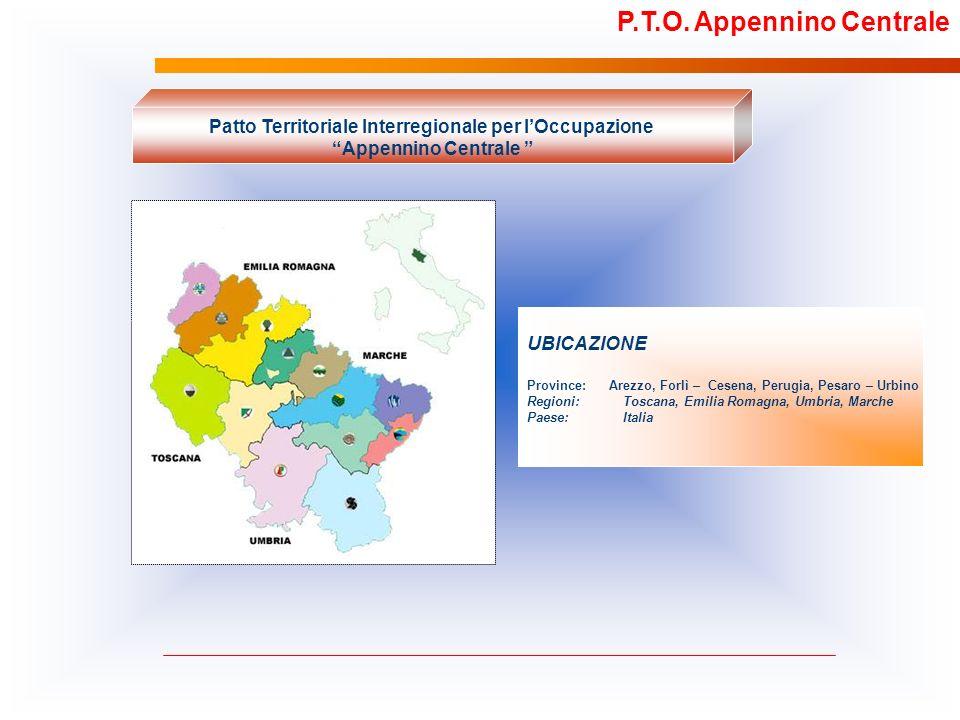Patto Territoriale Interregionale per lOccupazione Appennino Centrale P.T.O. Appennino Centrale UBICAZIONE Province: Arezzo, Forlì – Cesena, Perugia,