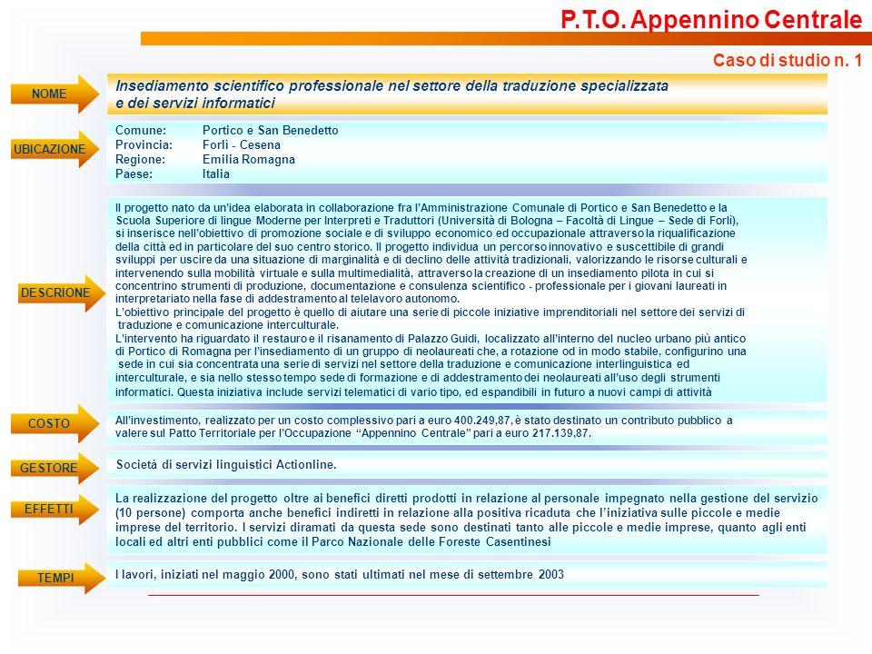 Insediamento scientifico professionale nel settore della traduzione specializzata e dei servizi informatici UBICAZIONE Comune: Portico e San Benedetto