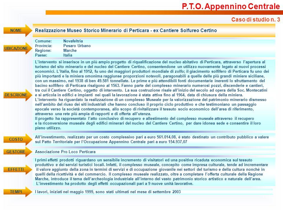 Realizzazione Museo Storico Minerario di Perticara - ex Cantiere Solfureo Certino UBICAZIONE Comune: Novafeltria Provincia :Pesaro Urbano Regione:Marc