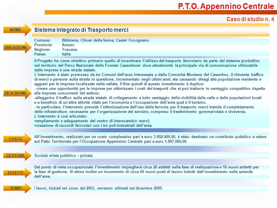 Sistema integrato di Trasporto merci UBICAZIONE Comune: Bibbiena; Chiusi della Verna; Castel Focognano Provincia:Arezzo Regione:Toscana Paese: Italia