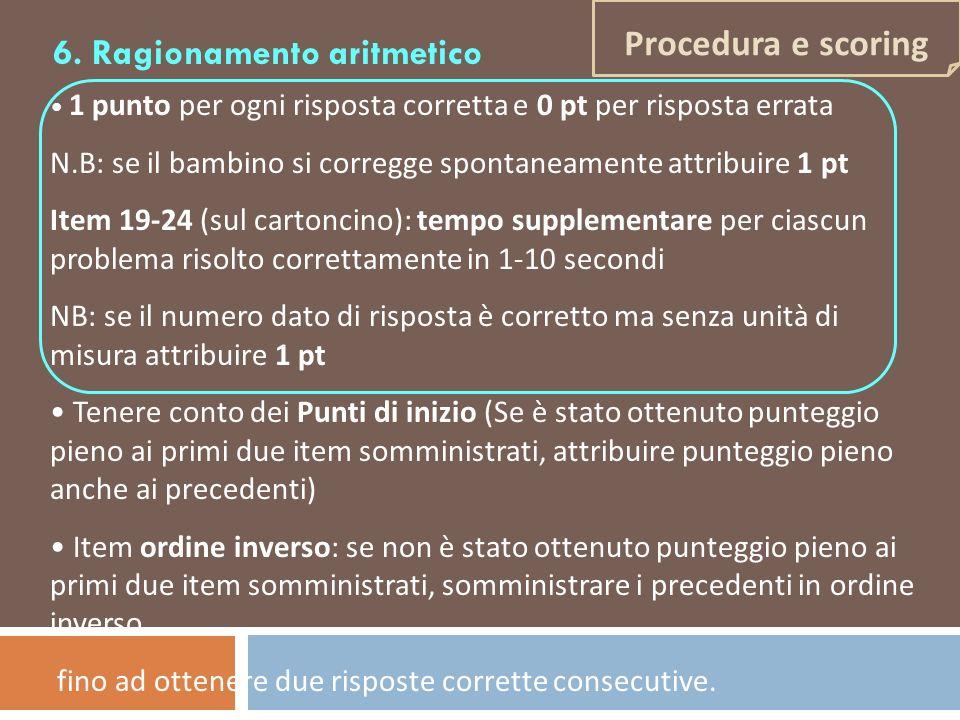 1 punto per ogni risposta corretta e 0 pt per risposta errata N.B: se il bambino si corregge spontaneamente attribuire 1 pt Item 19-24 (sul cartoncino