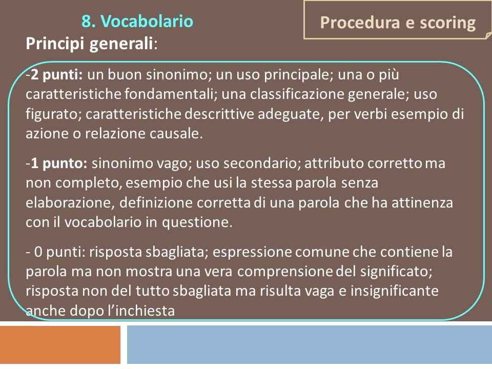 Principi generali: -2 punti: un buon sinonimo; un uso principale; una o più caratteristiche fondamentali; una classificazione generale; uso figurato;