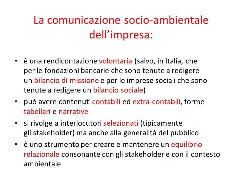 La comunicazione socio-ambientale dellimpresa: è una rendicontazione volontaria (salvo, in Italia, che per le fondazioni bancarie che sono tenute a re