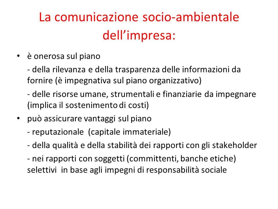 La comunicazione socio-ambientale dellimpresa: è onerosa sul piano - della rilevanza e della trasparenza delle informazioni da fornire (è impegnativa