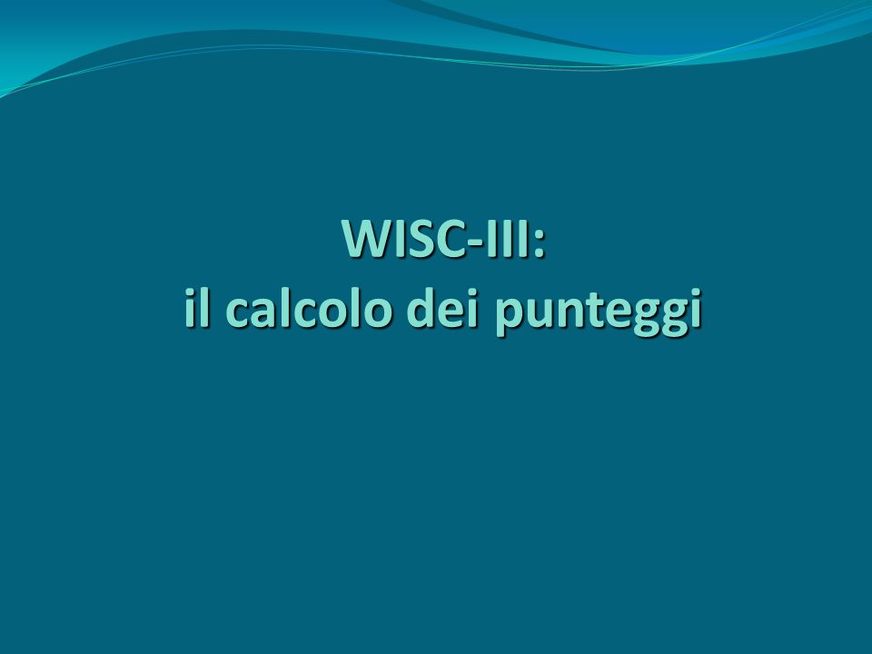 WISC-III: il calcolo dei punteggi