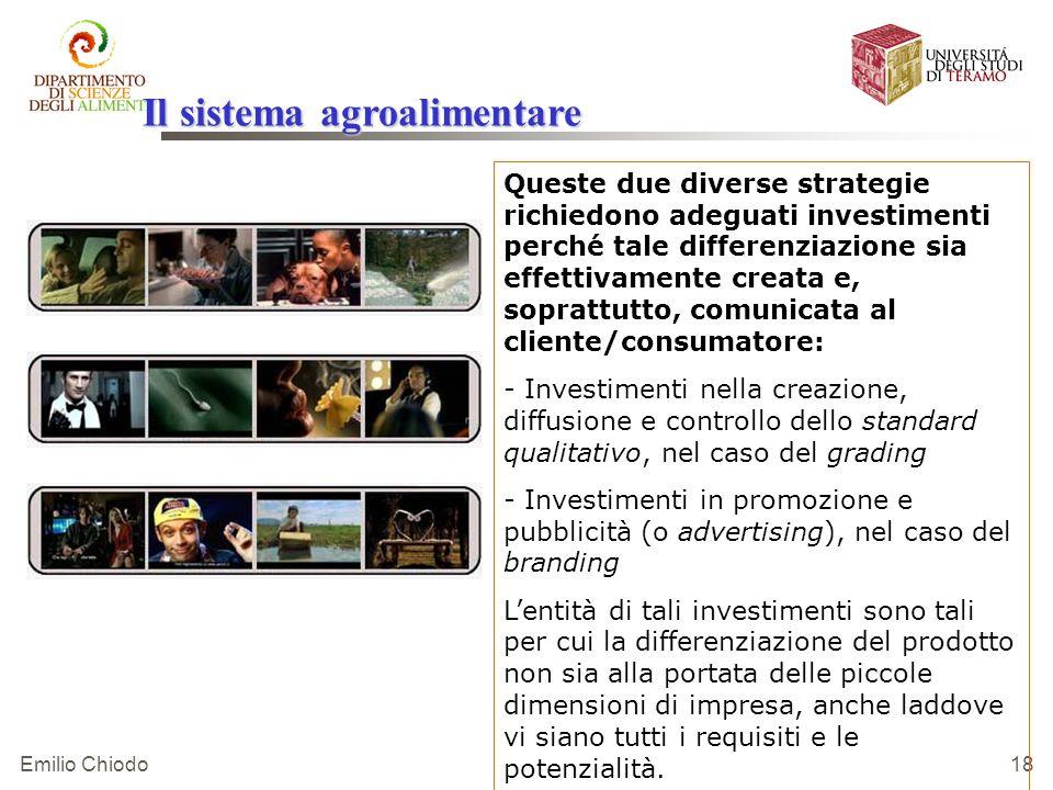 Emilio Chiodo 18 Queste due diverse strategie richiedono adeguati investimenti perché tale differenziazione sia effettivamente creata e, soprattutto,