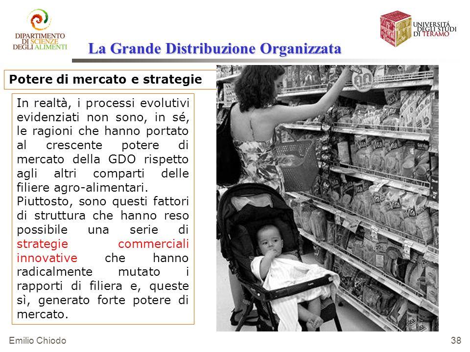 Emilio Chiodo 38 Potere di mercato e strategie In realtà, i processi evolutivi evidenziati non sono, in sé, le ragioni che hanno portato al crescente