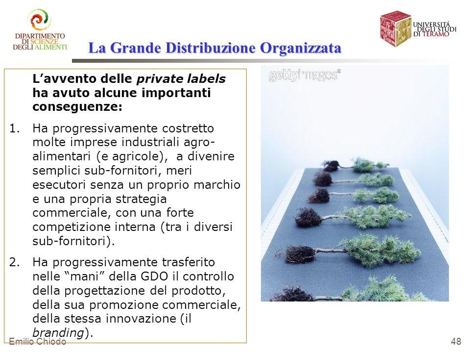 Emilio Chiodo 48 Lavvento delle private labels ha avuto alcune importanti conseguenze: 1. 1.Ha progressivamente costretto molte imprese industriali ag
