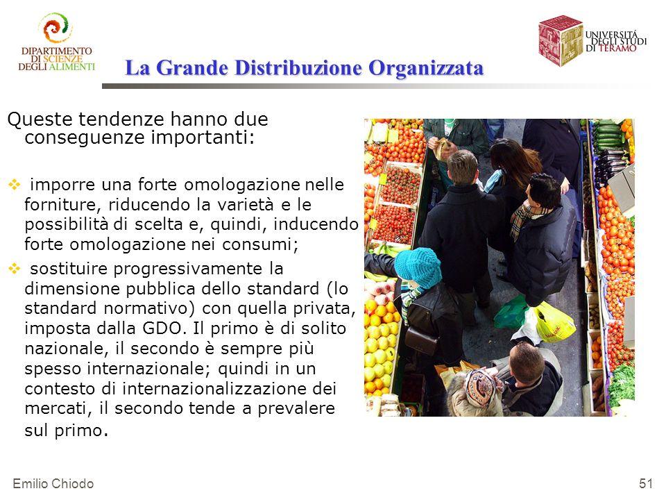 Emilio Chiodo 51 Queste tendenze hanno due conseguenze importanti: imporre una forte omologazione nelle forniture, riducendo la varietà e le possibili