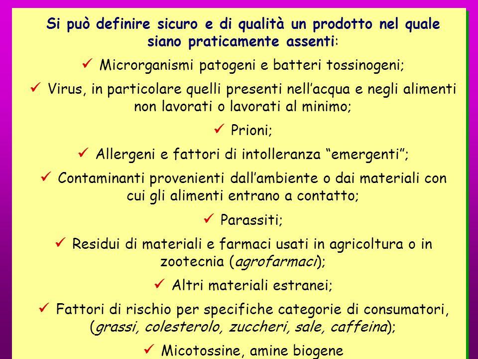 Si può definire sicuro e di qualità un prodotto nel quale siano praticamente assenti: Microrganismi patogeni e batteri tossinogeni; Virus, in particol