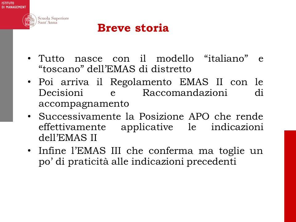 Breve storia Tutto nasce con il modello italiano e toscano dellEMAS di distretto Poi arriva il Regolamento EMAS II con le Decisioni e Raccomandazioni