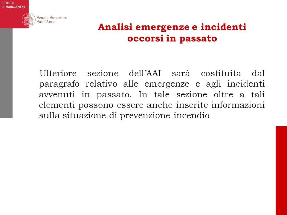 Ulteriore sezione dellAAI sarà costituita dal paragrafo relativo alle emergenze e agli incidenti avvenuti in passato. In tale sezione oltre a tali ele