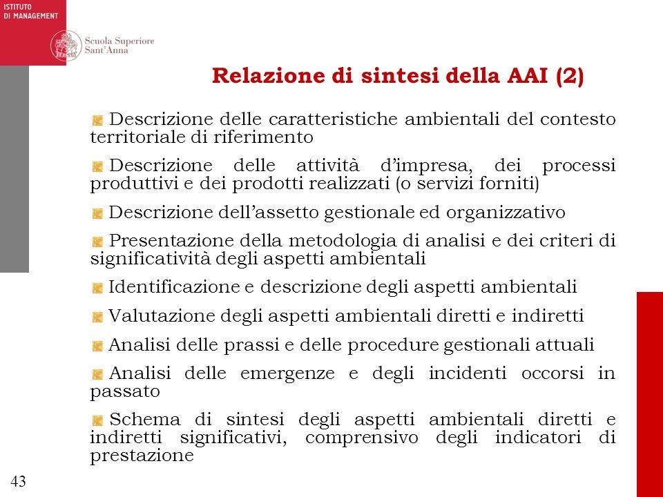 43 Relazione di sintesi della AAI (2) Descrizione delle caratteristiche ambientali del contesto territoriale di riferimento Descrizione delle attività