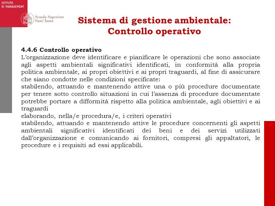 Sistema di gestione ambientale: Controllo operativo 4.4.6 Controllo operativo Lorganizzazione deve identificare e pianificare le operazioni che sono a