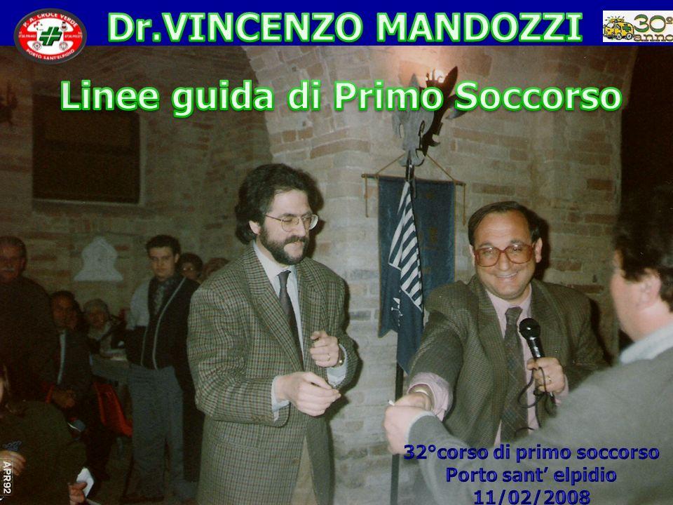 Linee guida di Primo Soccorso Dr.VINCENZO MANDOZZI Dirigente di I° livello Unità Operativa di Dirigente di I° livello Unità Operativa di Ortopedia e Traumatologia Ospedale di Ortopedia e Traumatologia Ospedale di Civitanova Marche Civitanova Marche