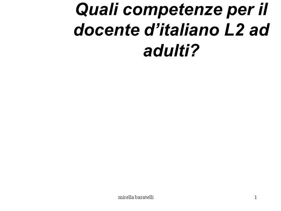 mirella baratelli1 Quali competenze per il docente ditaliano L2 ad adulti