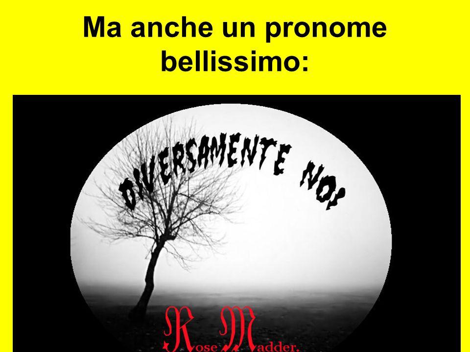 mirella baratelli21 Ma anche un pronome bellissimo: