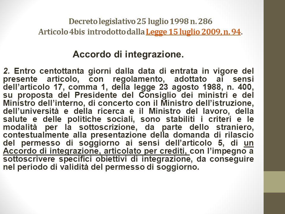 Decreto legislativo 25 luglio 1998 n. 286 Articolo 4bis introdotto dalla Legge 15 luglio 2009, n.