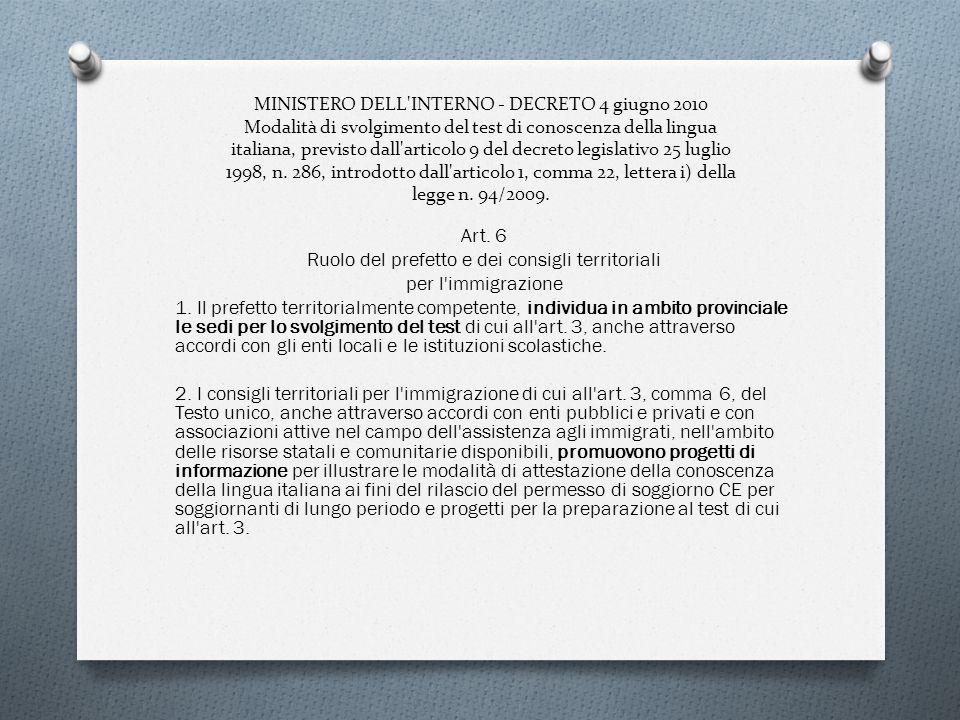 MINISTERO DELL INTERNO - DECRETO 4 giugno 2010 Modalità di svolgimento del test di conoscenza della lingua italiana, previsto dall articolo 9 del decreto legislativo 25 luglio 1998, n.