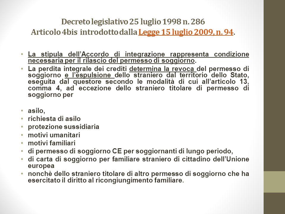 La stipula dellAccordo di integrazione rappresenta condizione necessaria per il rilascio del permesso di soggiorno.