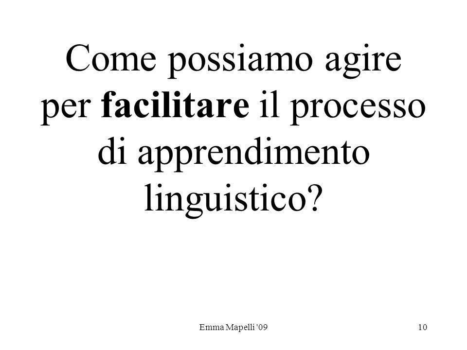 Emma Mapelli '0910 Come possiamo agire per facilitare il processo di apprendimento linguistico?