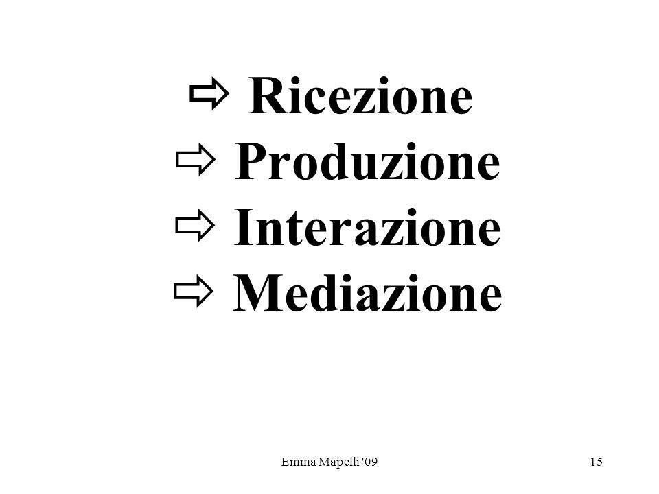 Emma Mapelli '0915 Ricezione Produzione Interazione Mediazione