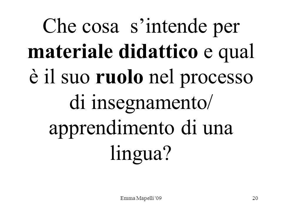Emma Mapelli '0920 Che cosa sintende per materiale didattico e qual è il suo ruolo nel processo di insegnamento/ apprendimento di una lingua?