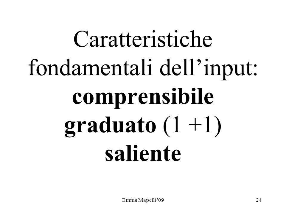 Emma Mapelli '0924 Caratteristiche fondamentali dellinput: comprensibile graduato (1 +1) saliente