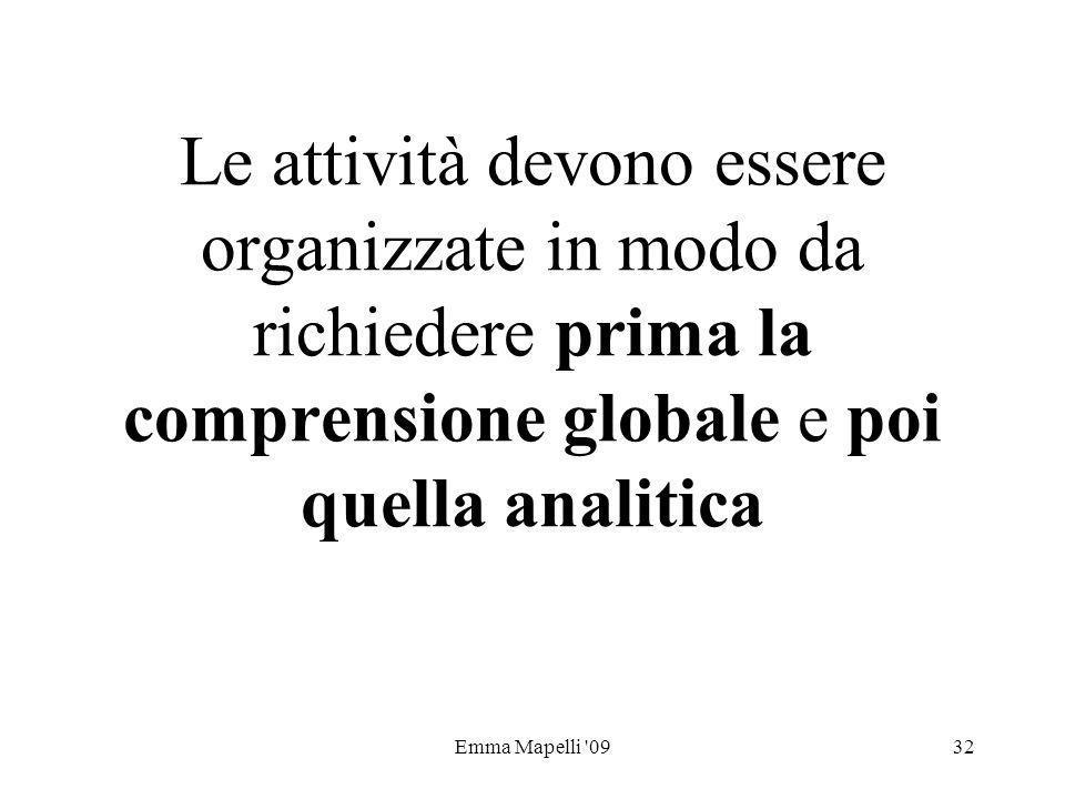 Emma Mapelli '0932 Le attività devono essere organizzate in modo da richiedere prima la comprensione globale e poi quella analitica