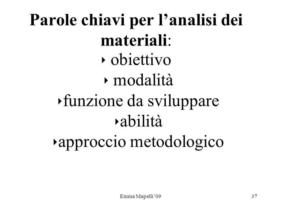 Emma Mapelli '0937 Parole chiavi per lanalisi dei materiali: obiettivo modalità funzione da sviluppare abilità approccio metodologico