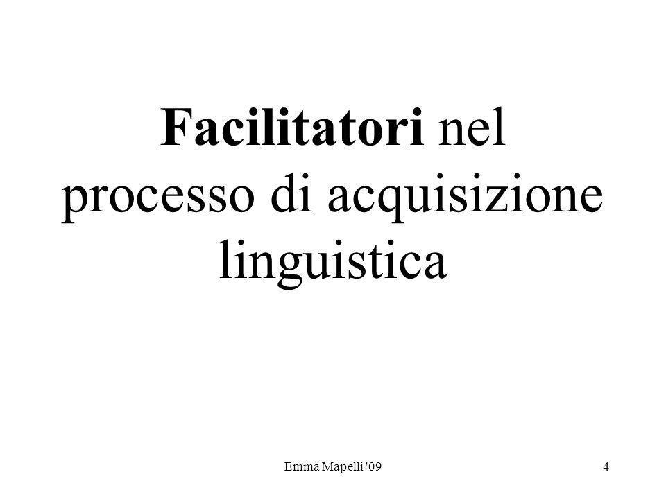 Emma Mapelli '094 Facilitatori nel processo di acquisizione linguistica