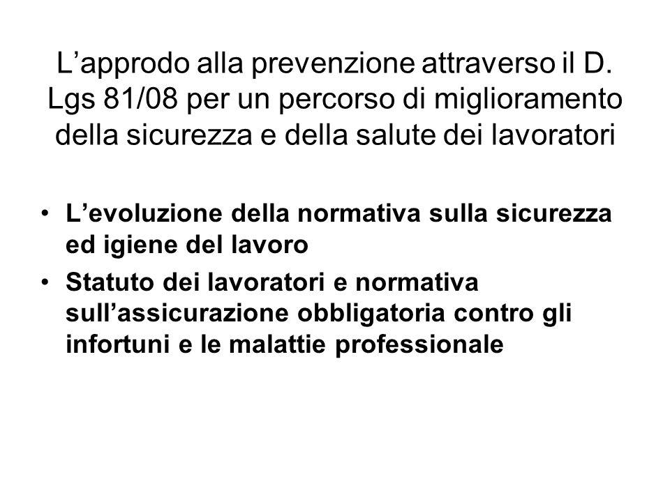 Lapprodo alla prevenzione attraverso il D. Lgs 81/08 per un percorso di miglioramento della sicurezza e della salute dei lavoratori Levoluzione della