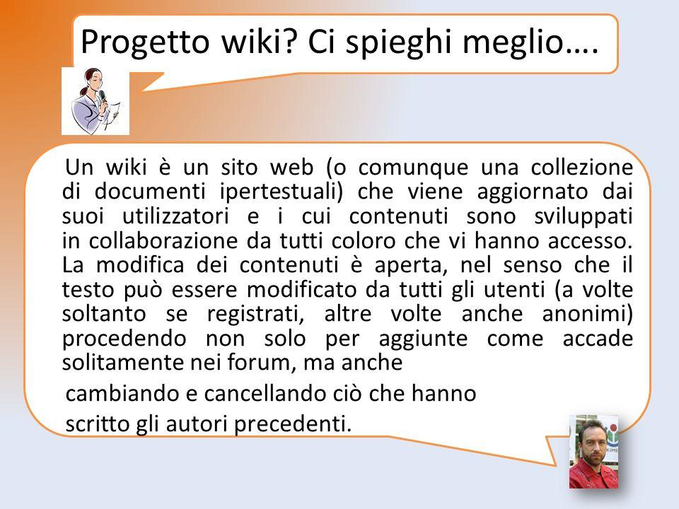 Progetto wiki. Ci spieghi meglio….