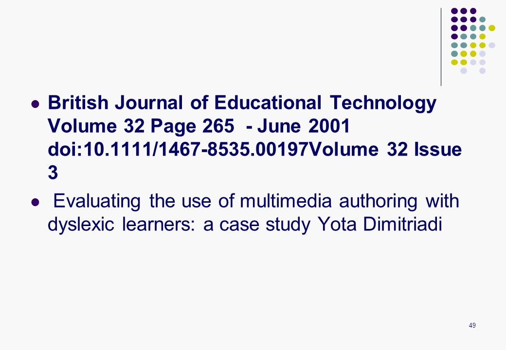 49 British Journal of Educational Technology Volume 32 Page 265 - June 2001 doi:10.1111/1467-8535.00197Volume 32 Issue 3 Evaluating the use of multime