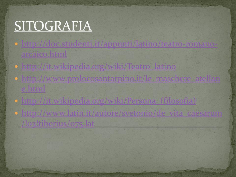 http://doc.studenti.it/appunti/latino/teatro-romano- arcaico.html http://doc.studenti.it/appunti/latino/teatro-romano- arcaico.html http://it.wikipedi