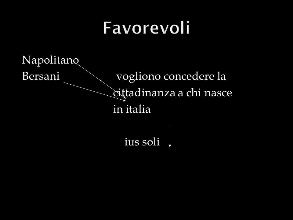 Napolitano Bersani vogliono concedere la cittadinanza a chi nasce in italia ius soli