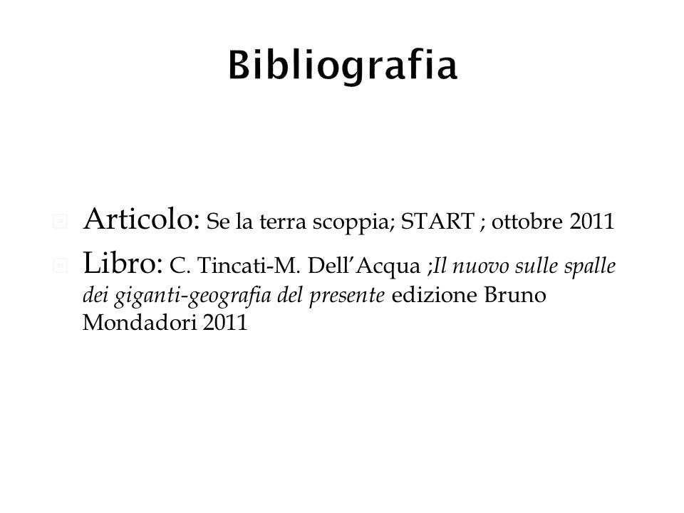 Articolo: Se la terra scoppia; START ; ottobre 2011 Libro: C. Tincati-M. DellAcqua ; Il nuovo sulle spalle dei giganti-geografia del presente edizione