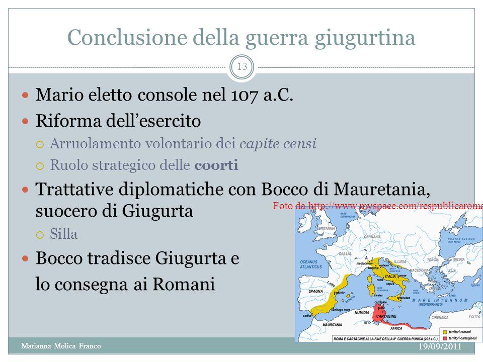 Conclusione della guerra giugurtina Mario eletto console nel 107 a.C. Riforma dellesercito Arruolamento volontario dei capite censi Ruolo strategico d