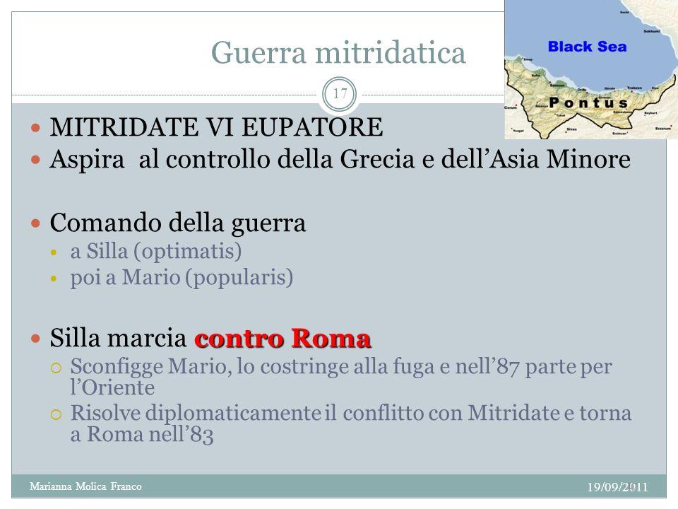 Guerra mitridatica MITRIDATE VI EUPATORE Aspira al controllo della Grecia e dellAsia Minore Comando della guerra a Silla (optimatis) poi a Mario (popu