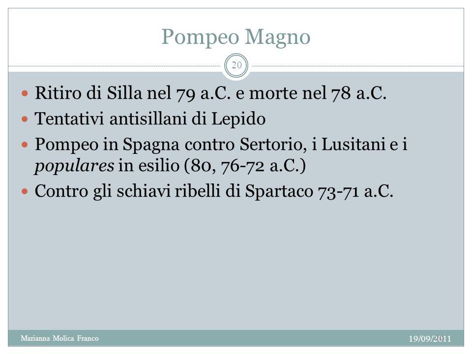 Pompeo Magno Ritiro di Silla nel 79 a.C. e morte nel 78 a.C. Tentativi antisillani di Lepido Pompeo in Spagna contro Sertorio, i Lusitani e i populare