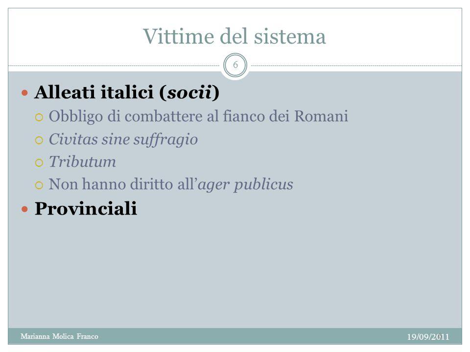 Vittime del sistema Alleati italici (socii) Obbligo di combattere al fianco dei Romani Civitas sine suffragio Tributum Non hanno diritto allager publi